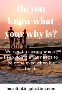 Find your why. Your family may be your reason to do what you do.